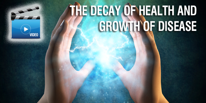 Decay of Health and Growth of Disease