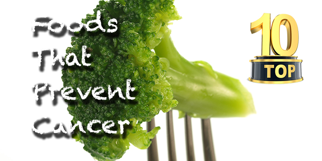 Top Ten Foods That Prevent Cancer